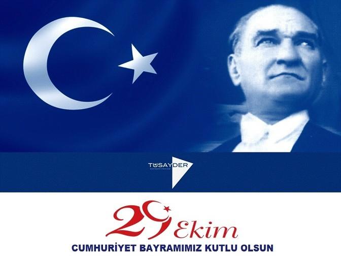 TÜSAYDER 29 Ekim Cumhuriyet Bayramı Mesajı