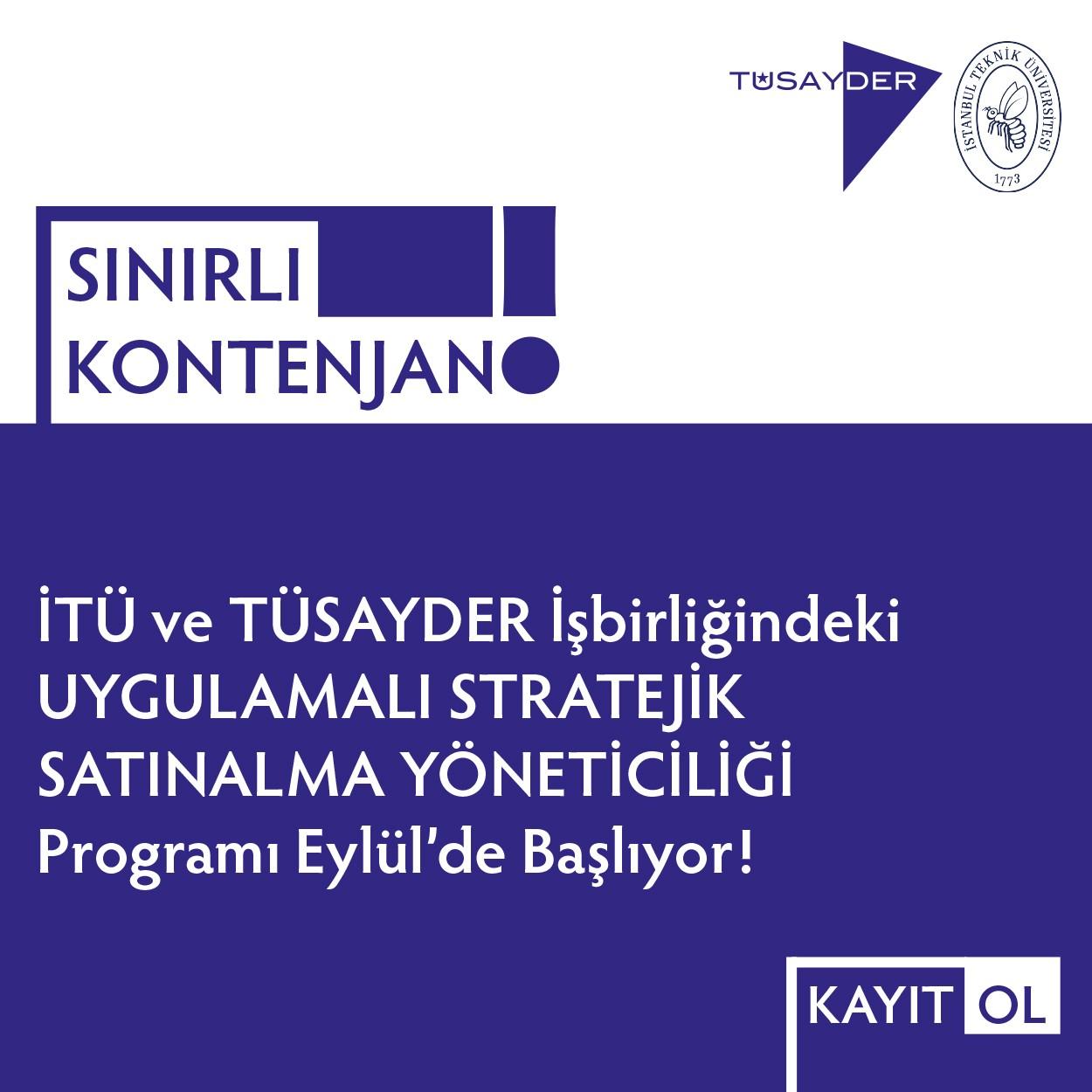 İTÜ ve TÜSAYDER İşbirliğindeki UYGULAMALI STRATEJİK SATINALMA YÖNETİCİLİĞİ Programı 21 Eylül'de Başlıyor!